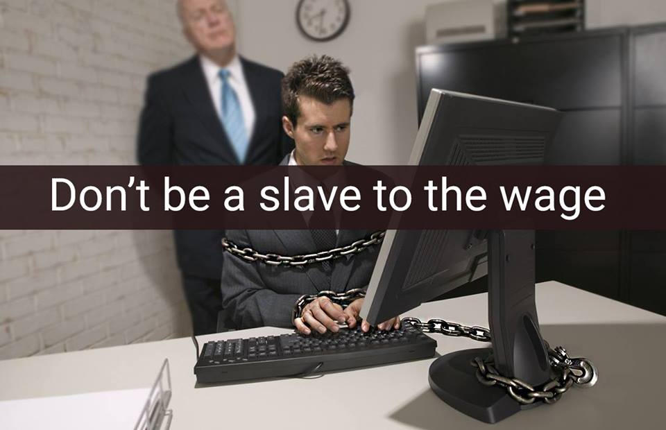 dont be slave to the wage